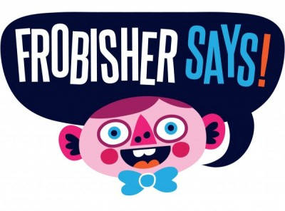 Frobisher-says.jpg